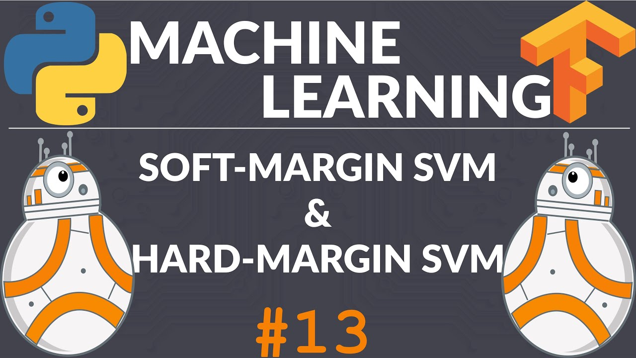 Soft & Hard Margin Support Vector Machine (SVM)| Machine Learning with TensorFlow & scikit-learn
